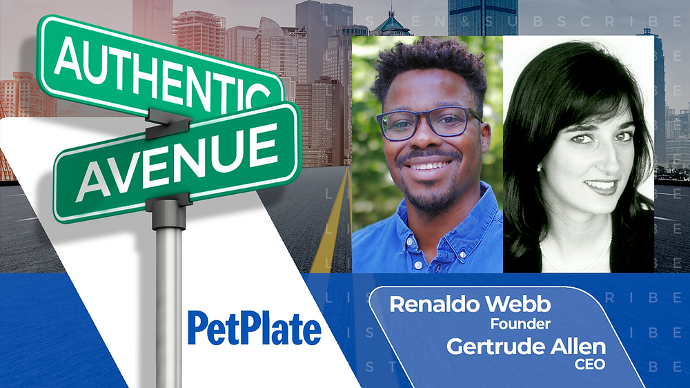 This is the cover for the Authentic Avenue podcast episode with Renaldo Webb (founder of Pet Plate), Gertrude Allen (CEO of Pet Plate), and host Adam Conner.