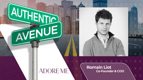 How to Grow, Within an Industry You Hope Shrinks: Romain Liot, Adore Me