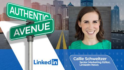 The DNA of an Authentic Leader: Callie Schweitzer, LinkedIn