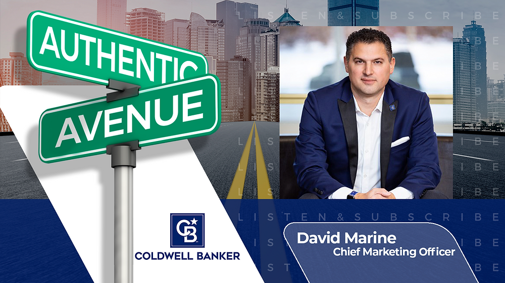 This is the cover for the Authentic Avenue podcast episode featuring David Marine, Chief Marketing Officer of Coldwell Banker, and host Adam Conner.