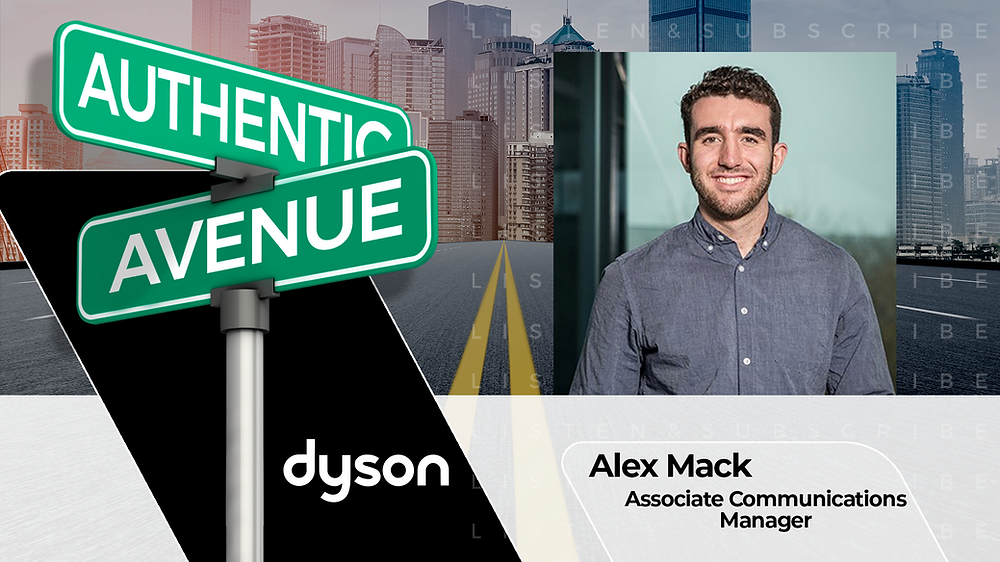 This is the cover for the Authentic Avenue podcast episode with Alex Mack at Dyson and host Adam Conner.