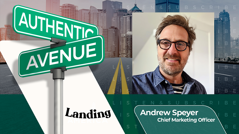 This is the cover for the Authentic Avenue podcast episode featuring Andrew Speyer, Chief Marketing Officer of Landing, and host Adam Conner.