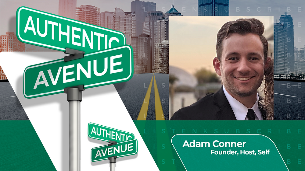 This is an episode of the Authentic Avenue podcast featuring Adam Conner, the founder of Authentic Avenue Media.