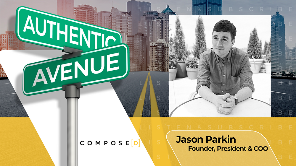 This is the cover for the Authentic Avenue podcast episode with Jason Parkin, Founder, President and COO of Composed, and host Adam Conner.