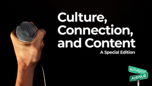 Special Edition: Culture, Connections, and Content