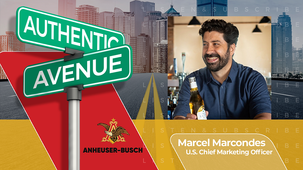This is the cover of the Authentic Avenue podcast episode featuring Marcel Marcondes, U.S. Chief Marketing Officer of Anheuser-Busch, and host Adam Conner.