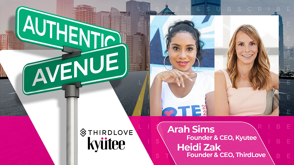 This is the cover for the Authentic Avenue podcast episode featuring Arah Sims, CEO of Kyutee, with Heidi Zak, Founder and CEO of ThirdLove, and host Adam Conner.