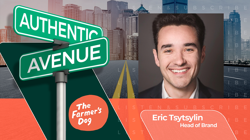 This is the cover for the Authentic Avenue podcast episode featuring Eric Tsytsylin, Head of Brand at The Farmer's Dog, and host Adam Conner.