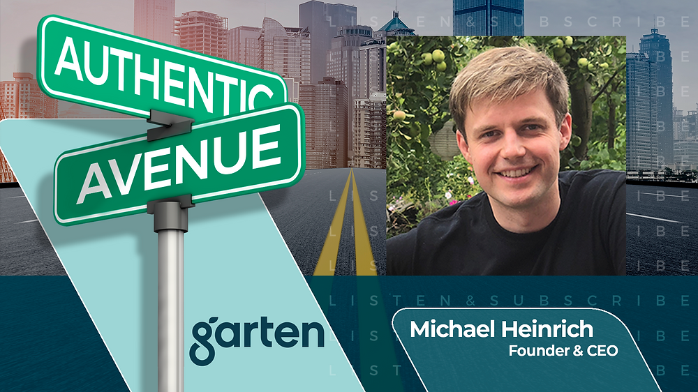 This is the cover for the Authentic Avenue podcast episode with Michael Heinrich, Founder & CEO of Garten, and host Adam Conner.
