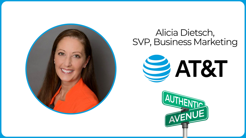 This is the cover for the Authentic Avenue podcast with Alicia Dietsch, Senior Vice President of Business Marketing at AT&T.
