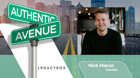 Nick Macco | Legacybox: Preserving Memories and Values