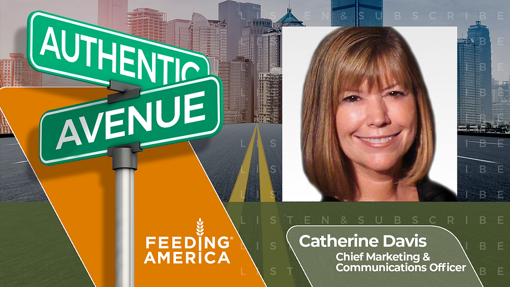 This is the cover for the Authentic Avenue podcast episode featuring Cathy Davis, Chief Marketing and Communications Officer at Feeding America, and host Adam Conner.