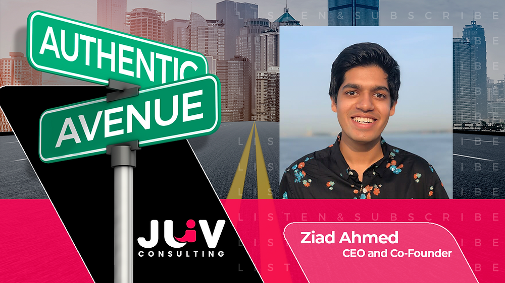 This is the cover for the Authentic Avenue podcast episode with Ziad Ahmed, Founder and CEO of JUV Consulting, and host Adam Conner.