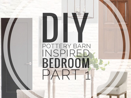 "DIY ""Modern Meets Old World"" Pottery Barn Inspired Master Bedroom Makeover - Part 1"