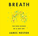 Breath - The new science of a lost art.J