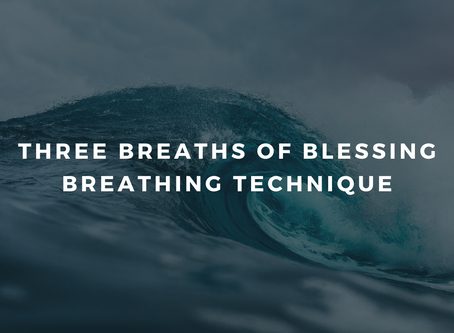 Day 8 - Three Breaths of Blessings