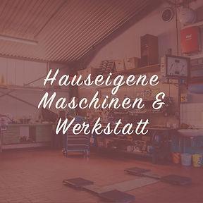 Hauseigene Maschinen und Werkstatt.jpg