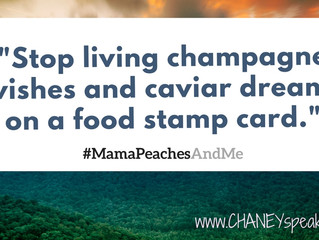 It's Monday, so here's your Mama Peaches and Me quote!