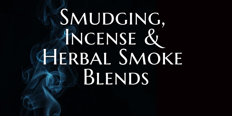Smudging, Incense & Herbal Smoke Blends