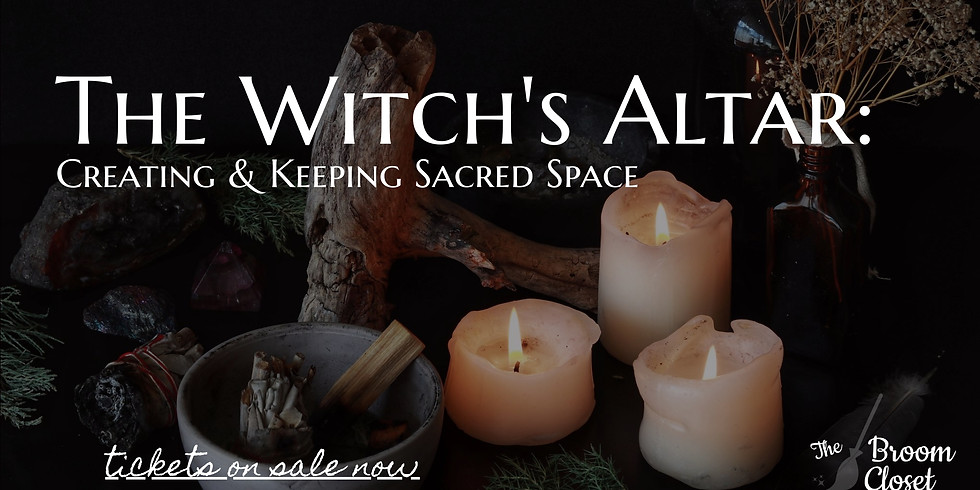 The Witch's Altar: Creating & Keeping Sacred Space