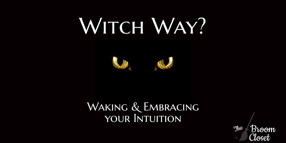 Witch Way? Waking & Embracing Intuition