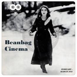 Beanbag Cinema Feb/March 2018