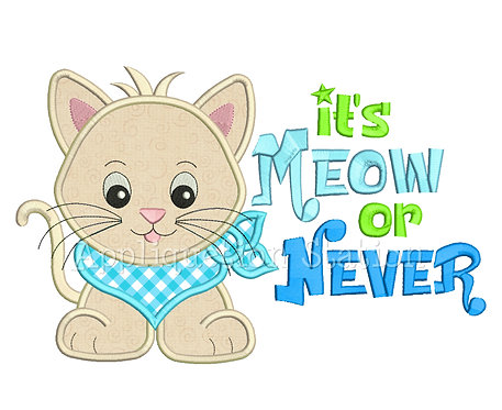 Kitten It's Meow Or Never