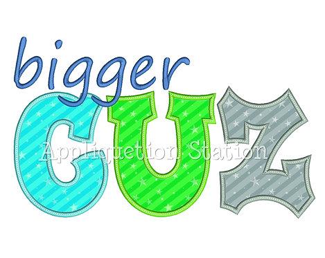 Bigger Cuz