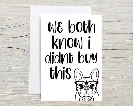 Card | We Both Know I Didn't Buy This