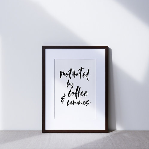 Print   Motivated By Coffee & Canines