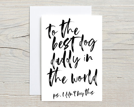 Card | To The Best Dog Daddy In The World