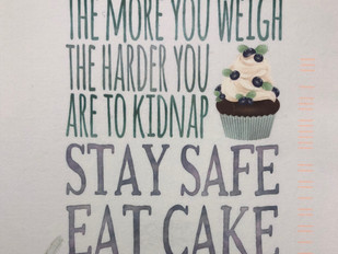 Stay Safe, Eat Cake