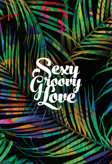 Sexy Groovy Love • Visual Identity and Social Content Design • 2015-18