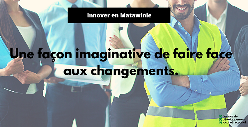 Innover en Matawinie