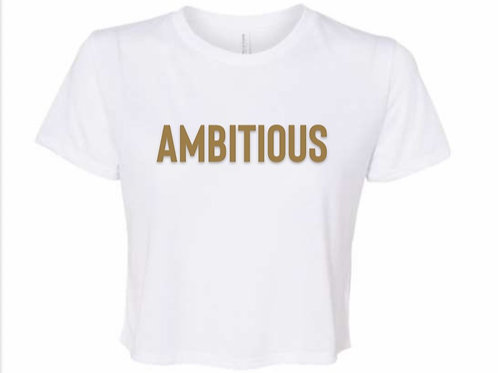 AMBITIOUS - White Crop Tee