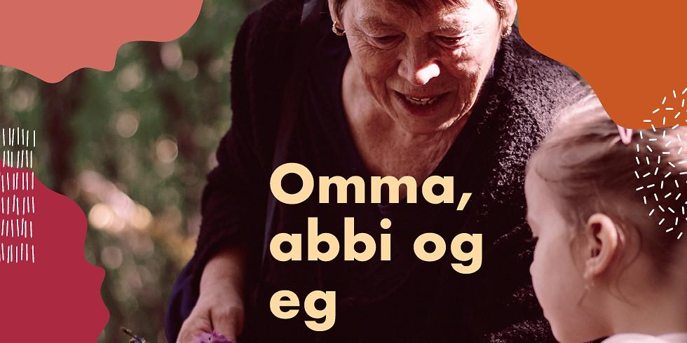 Omma, abbi og eg
