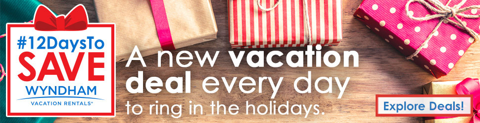 """12 Days to Save"" National Wyndham Vacation Rentals Campaign"