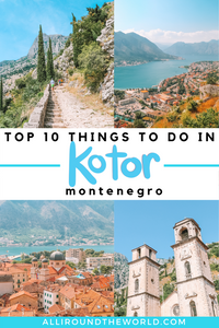 Kotor, Montenegro Travel Guide including the best things to do, see, and eat