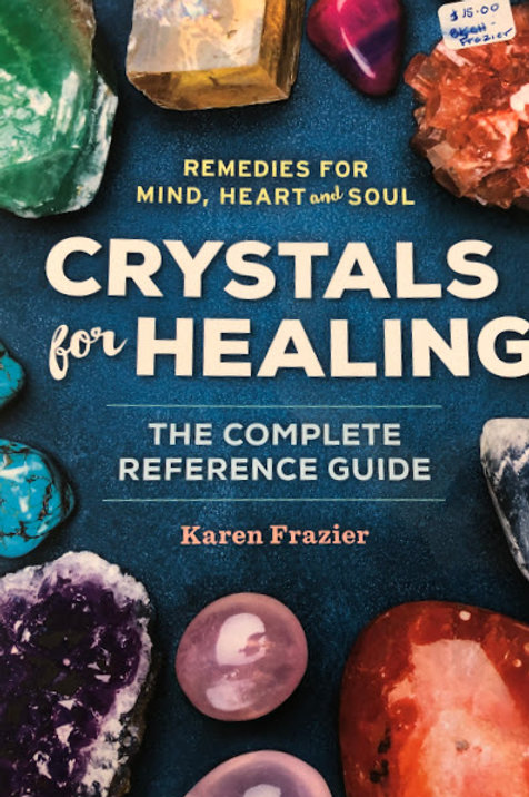 Crystals for Healing - The Complete Reference Guide