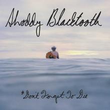 Shoddy Blacktooth