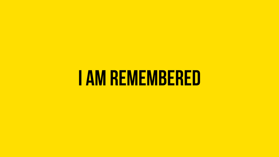 I am Remembered