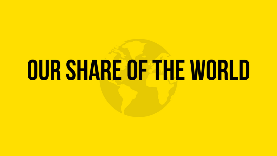 Our Share of the World