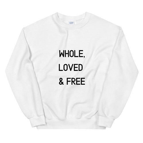 Whole, Loved & Free Sweatshirt