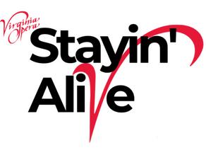 STAYIN' ALIVE – Virginia Opera's Alternate Fall
