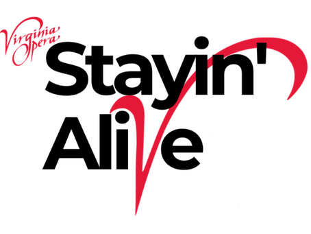 STAYIN' ALIVE – Virginia Opera's Alternate Fall