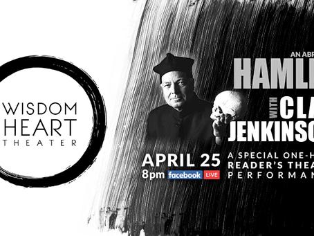 New Local Theater Company- Wisdom Heart Theater Presents Hamlet with Clay Jenkinson