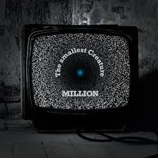 """Album Reviews; """"Million"""", The smallest Creature"""