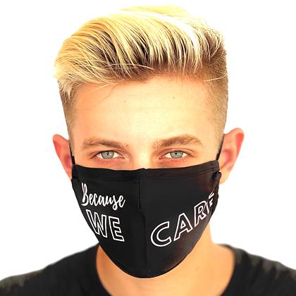 """""""Because We Care"""" Inspirational Reusable Face Mask"""