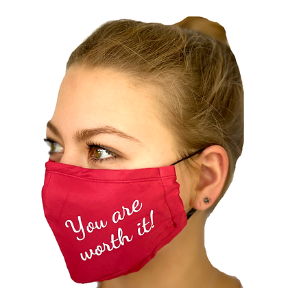 """You Are Worth It!"" Reusable Face Mask"