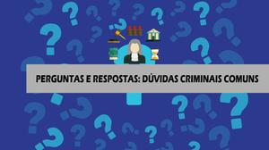 Perguntas e respostas sobre direito criminal
